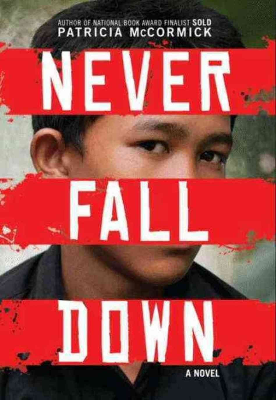 Never Fall Down Patricia Mccormick The Ludic Reader