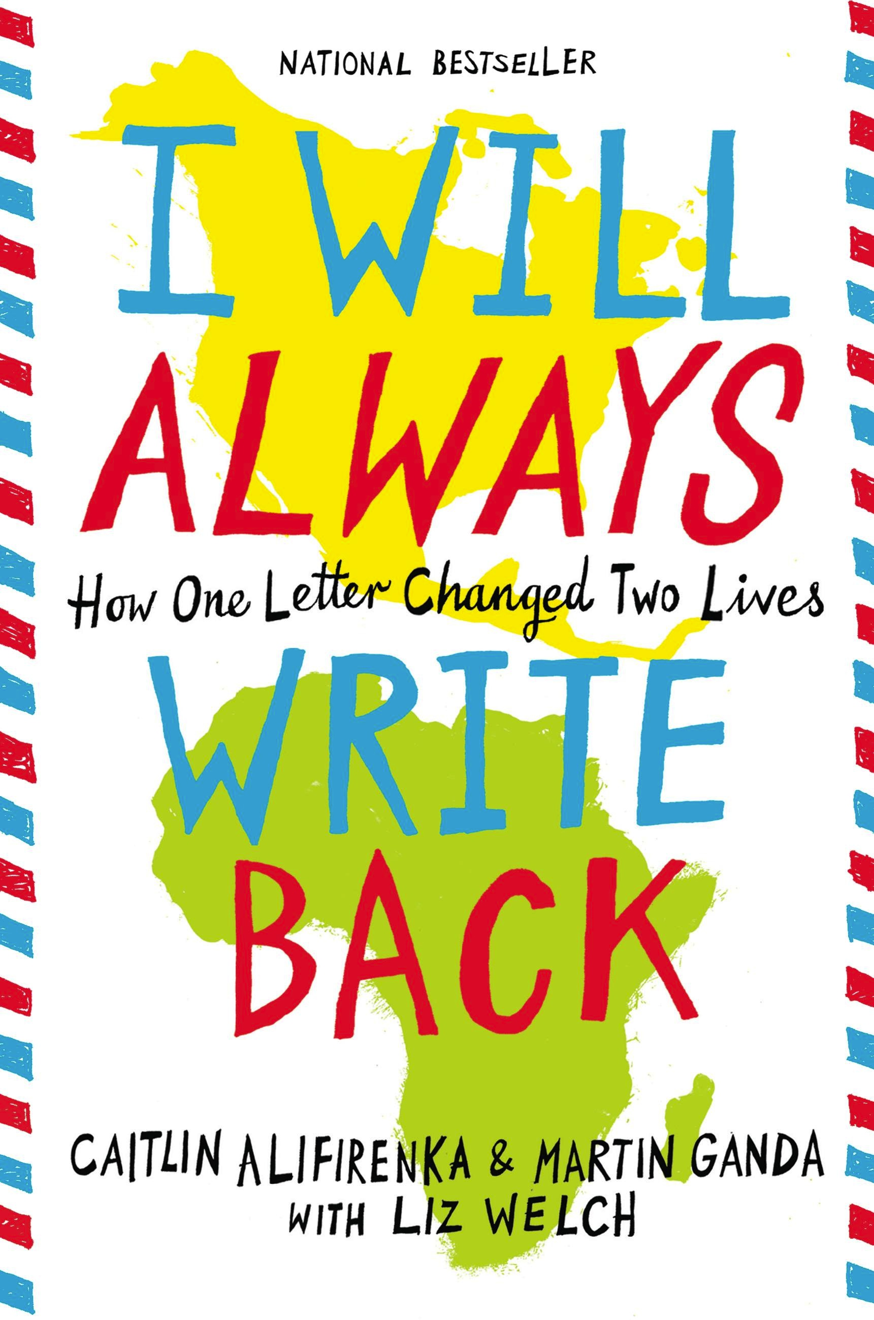 I Will Always Write Back Caitlin Alifirenka Martin Ganda W Liz